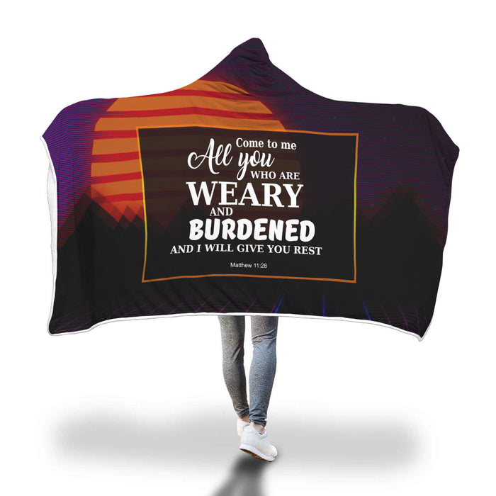 Christian Hooded Blanket, Faith Hooded Blanket - Come To Me All You Who Are weary and Burdened and I Will Give you Rest (Matthew 11:28)