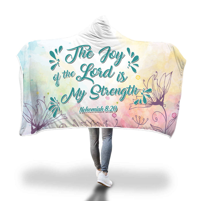 Christian Hooded Blanket, Faith Hooded Blanket - The Joy of the Lord Is My Strength (Nehemiah 8:20)