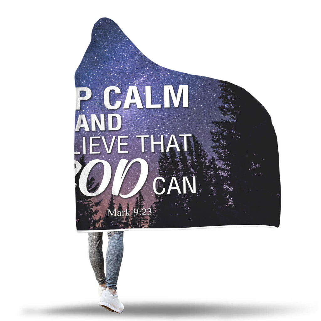 Christian Hooded Blanket - Keep Calm and Believe That God Can (Mark 9:23)