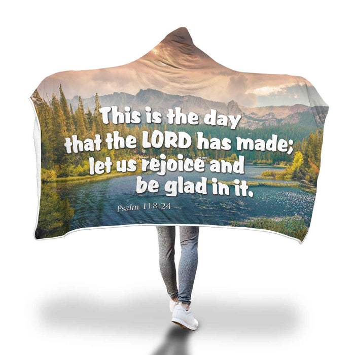 Christian Hooded Blanket - This Is The Day That The Lord Has Made; Let Us Rejoice and Be Glad In It (Psalm 118:24)