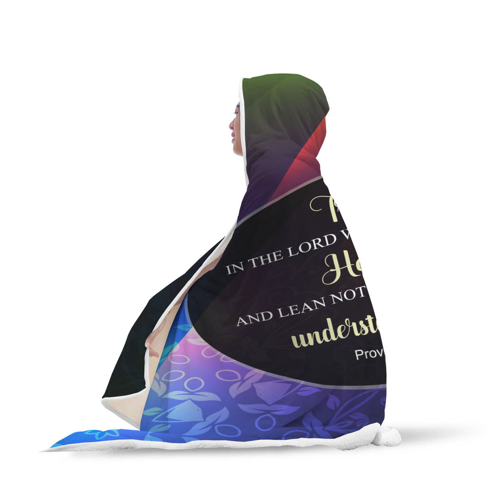 Christian Hooded Blankets, Faith Hooded Blankets - Trust In The Lord With All Your Heart And Lean Not On Your Own Understanding (Proverbs 3:5)
