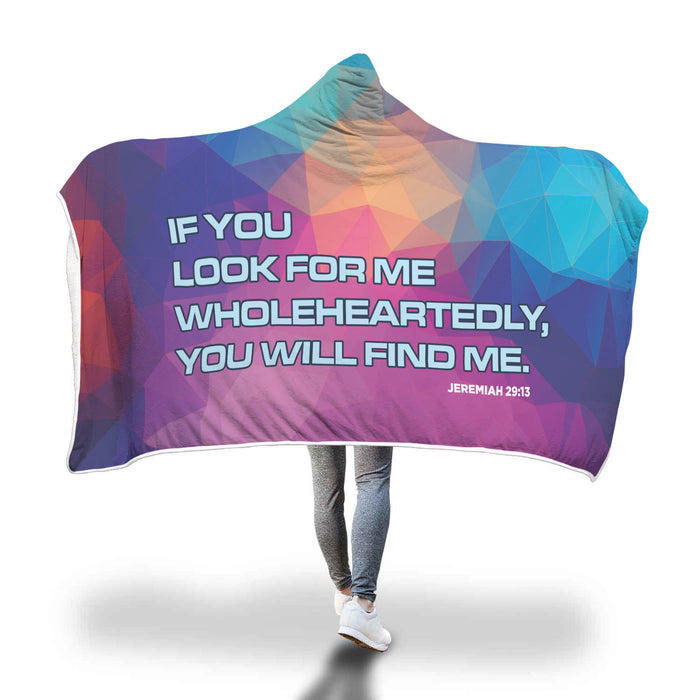 Christian Hooded Blanket - If You Look For Me Wholeheartedly, You Will Find Me (Jeremiah 29:13)
