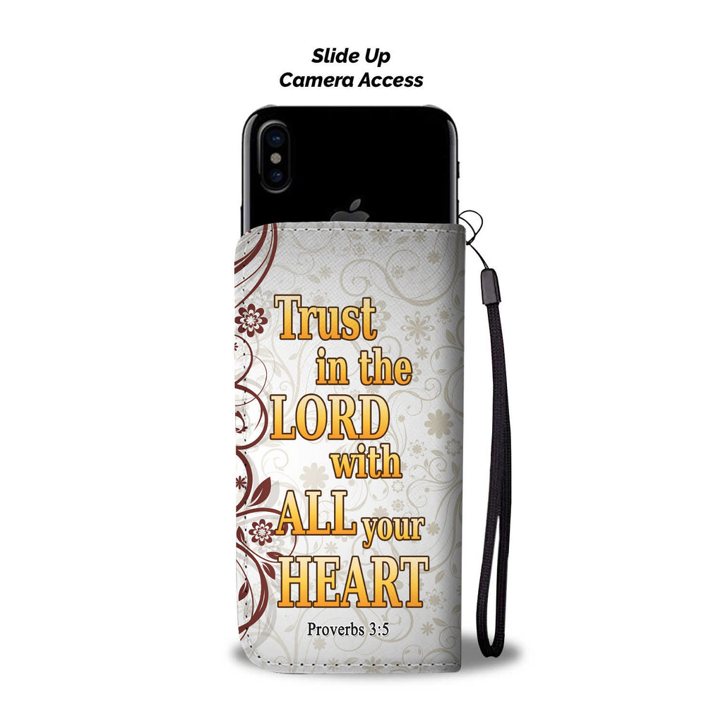 Christian Wallet Phone Case - Trust In The Lord With All Your Heart (Proverbs 3:5)
