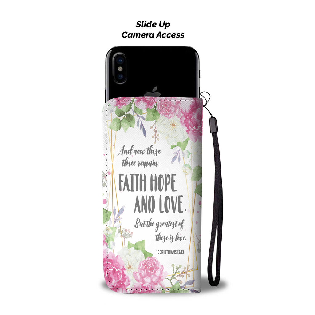 Christian Phone Case, Christian Wallet Phone Case, Faith Phone Case - And Now these 3 Remains: Faith, Hope, and Love, But the Greatest ...