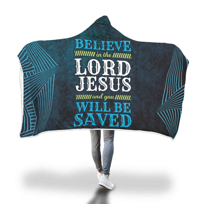 Christian Hooded Blanket - Believe In The Lord Jesus and You Will Be Saved