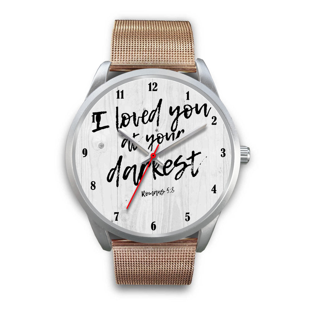 Christian Silver Watch, I Loved You At Your Darkest