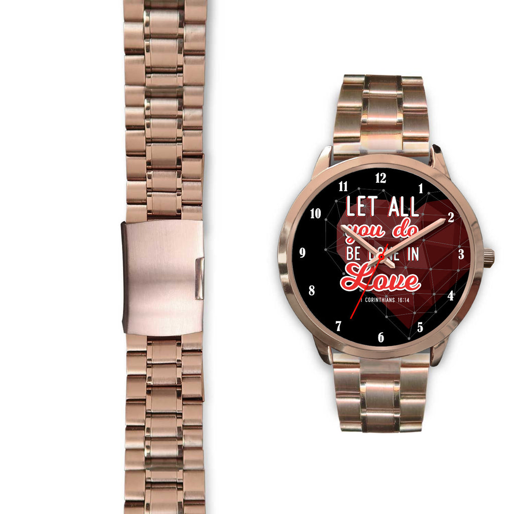 Christian Rose Gold Watch - Let All You Do Be Done In Love