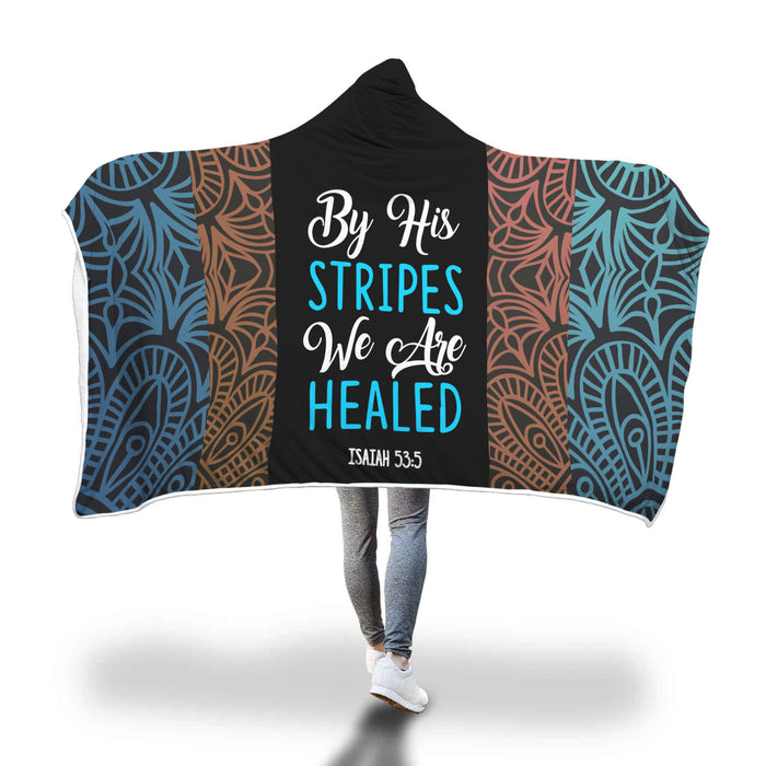 Christian Hooded Blanket - By His Stripes We Are Healed (Isaiah 53:5)