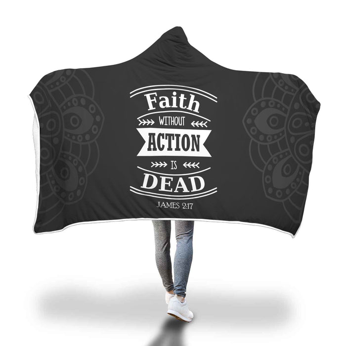 Christian Hooded Blanket - Faith Without Action Is Dead (James 2:17)
