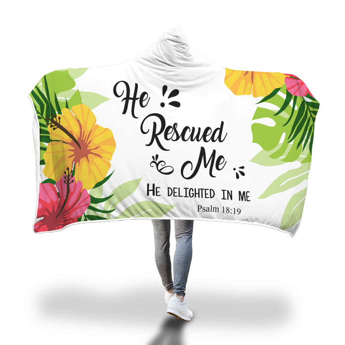 Christian Hooded Blanket - He Rescued Me He Delighted In Me (Psalm 18:19)