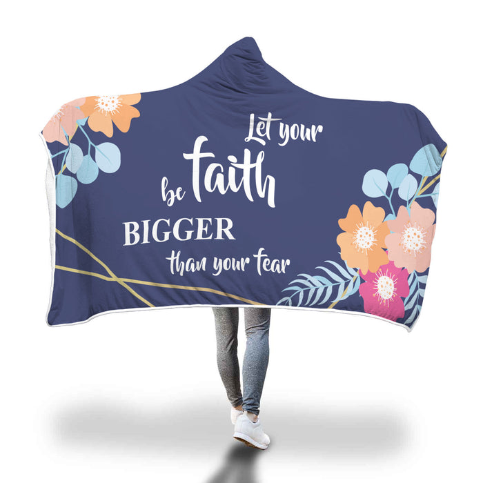 Christina Hooded Blanket - Let Your Faith Bigger Than Your Fear