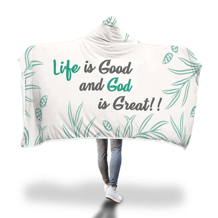 Christian Hooded Blanket - Life Is Good and God Is Great!