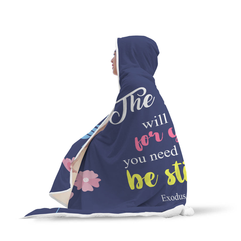 Christian Hooded Blanket - The Lord Will Fight For You, You Need Only To Be Still (Exodus 14:14)
