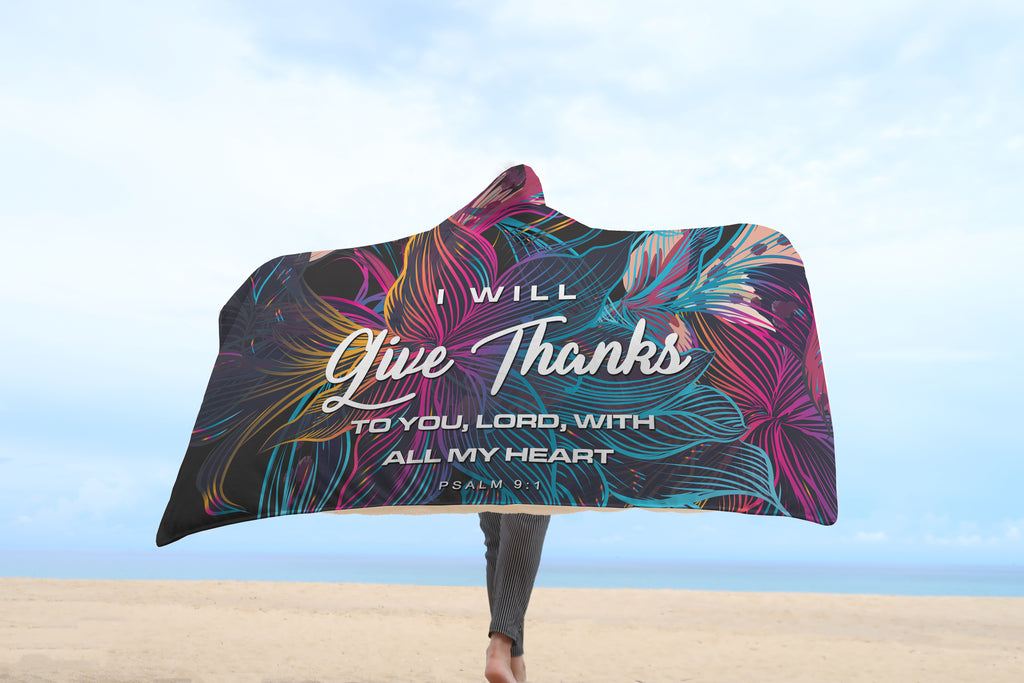 Christian Hooded Blanket - In Everything Give Thanks (Psalm 9:1)