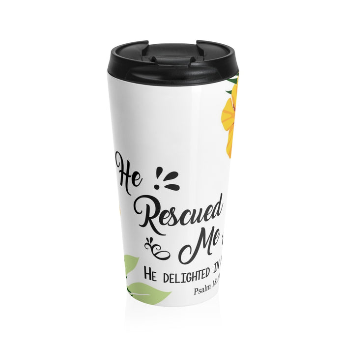 Christian Travel Mug 15 oz (Psalm 18:19, He Rescued Me)
