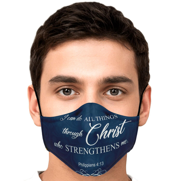 Fashion Face Mask (Phil 4:13, I Can Do All Things Through Christ)