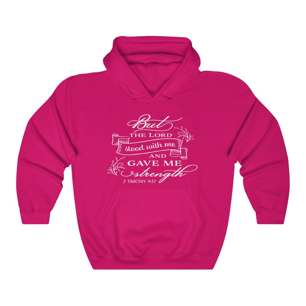 Christian Unisex Hoodie (2 Timothy 4:17, For The Lord Stood With Me and Gave Me Strength)
