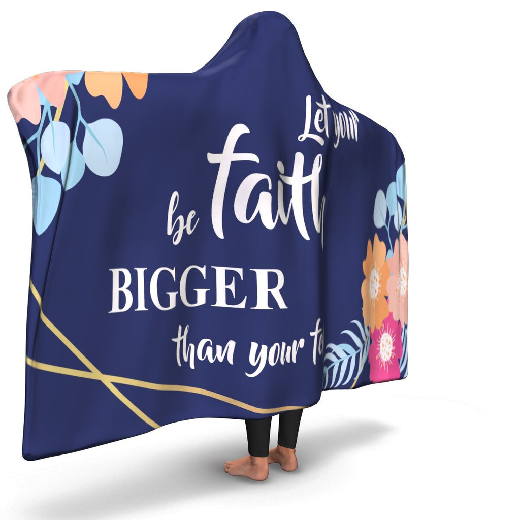 Christian Hooded Blanket - Let Your Faith Be Bigger Than Your Fear, Scripture and Quotes Outdoor Blanket