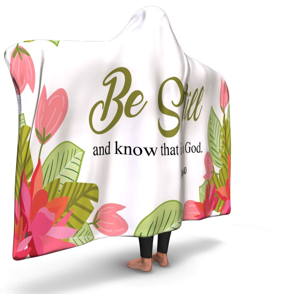 Christian Hooded Blanket - Be Still, Scripture and Quotes Hooded Blanket