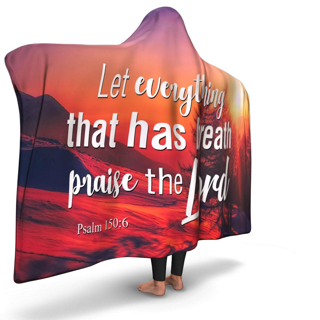 Christian Hooded Blanket - Let Everything That Has Breath Praise The Lord, Scripture and Quotes Blanket, Outdoor and Couch Blanket