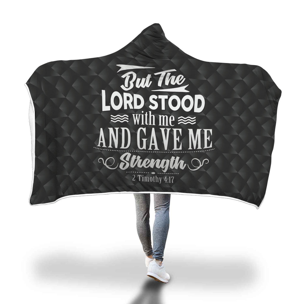 Christian Hooded Blanket - But The Lord Stood With Me and Gave Me Strength (2 Timothy 4:17)