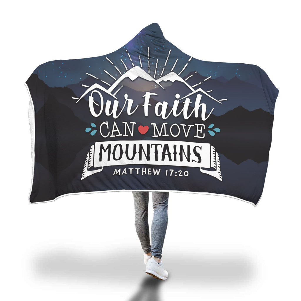 Christian hooded Blanket - Our Faith Can Move Mountains (Matthew 17:20)