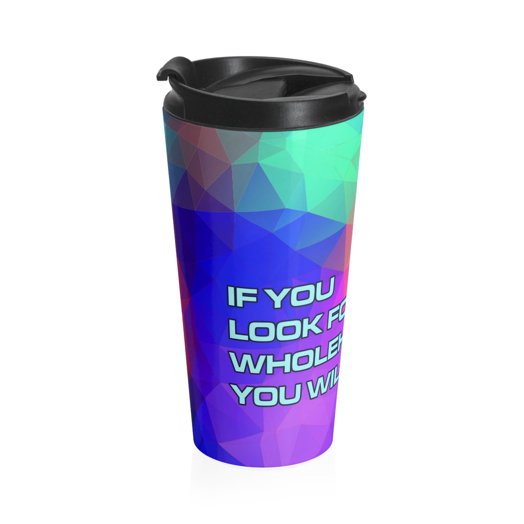 Christian Travel Mug 15 oz (Jeremiah 29:13, If You Will Look For Me Wholeheartedly)