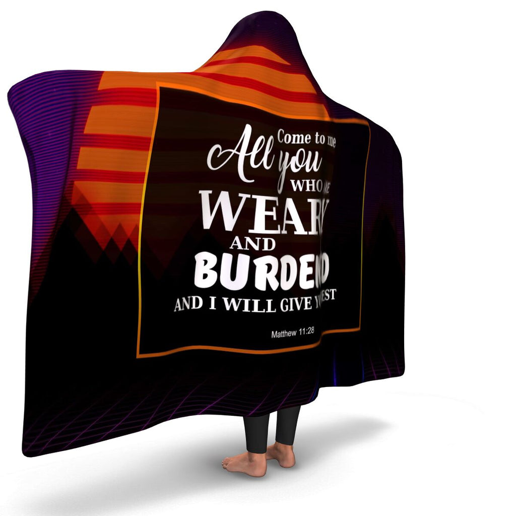 Christian Hooded Blanket - Come To Me All You Are Weary & Burdened and I Will Give You Rest (Matthew 11:28), Scripture and Quotes Blanket