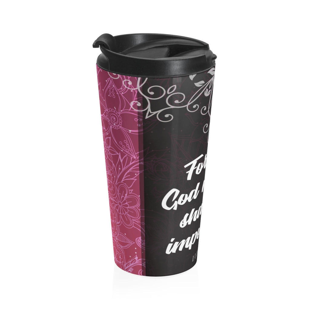 Christian  Travel Mug 15 oz (Luke 1:37, For With God Nothing Is Impossible)