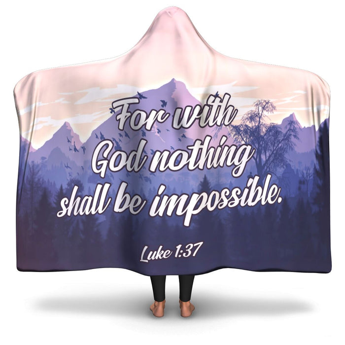 Christian Hooded Blanket - For With God Nothing Is Impossible, Scripture and Quotes Blanket, Outdoor and Couch Blanket