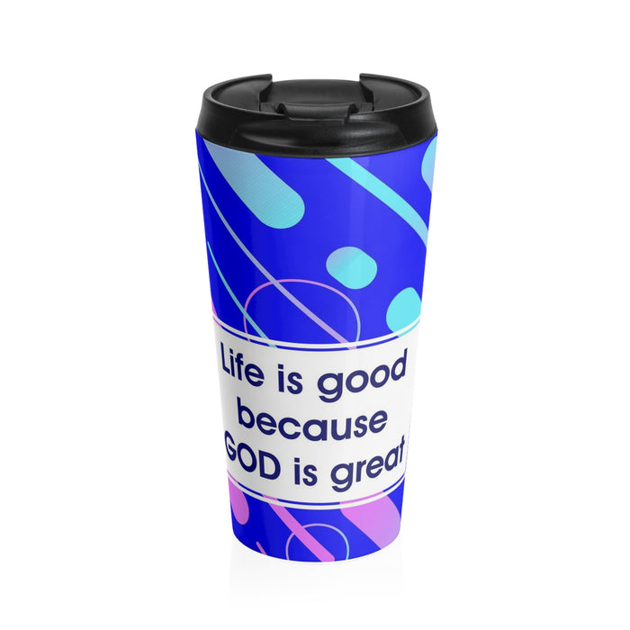 Christian Travel Mug 15 oz (God Is Good  Because Is Great)
