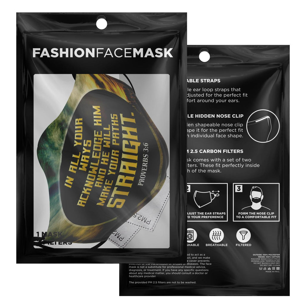 Fashion Face Mask (In All Your Ways Acknowledge Him) - 5 Layers