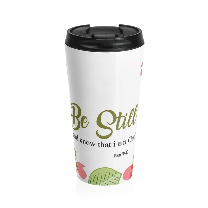 Christian Travel Mug 15 oz (Psalm 46:10, Be Still)