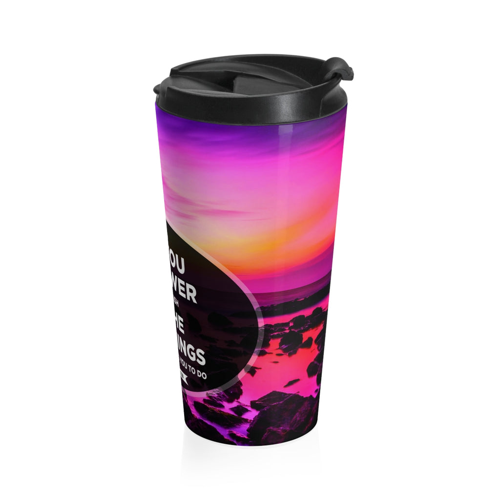 Christian Travel Mug 15 oz (2 Thessalonians 1:1, May God Give You The Power)