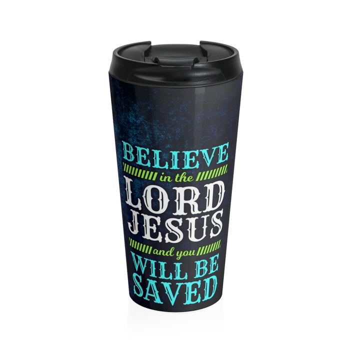 Christian Travel Mug 15 oz (Believe In Lord Jesus & You Will Be Saved)