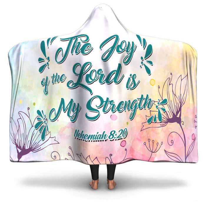 Christian Hooded Blanket - The Joy Of The Lord Is My Strength, Scripture and Quotes Blanket, Outdoor and Couch Blanket