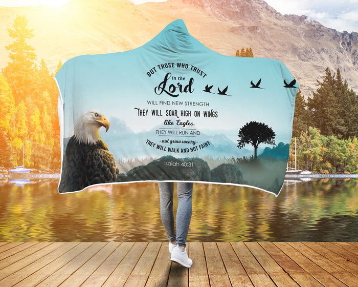 Christian Hooded Blankets - But Those Who Trust In The Lord Will Find New Strength...(Isaiah 40:31)
