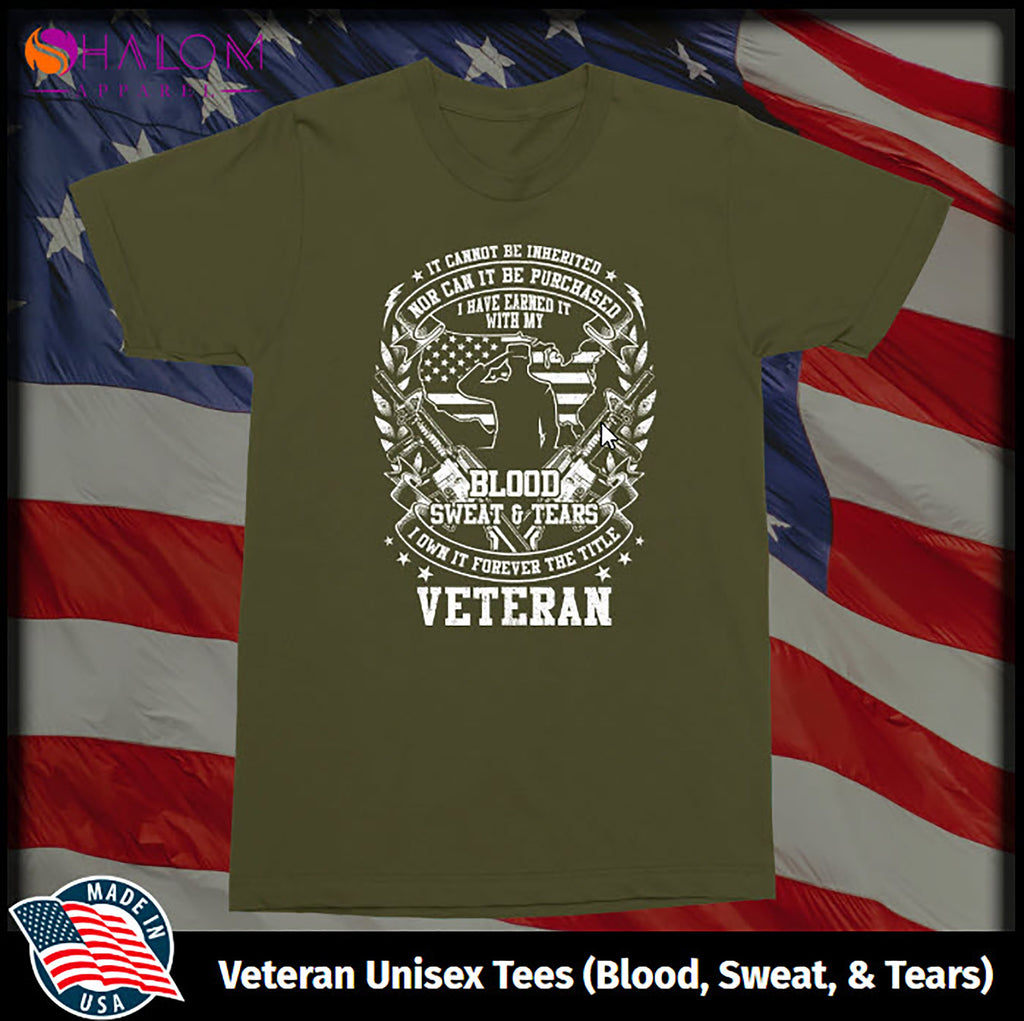 Veteran Unisex Tee - Blood, Sweat, & Tears Patriotic Tshirts - 4th of July Tees