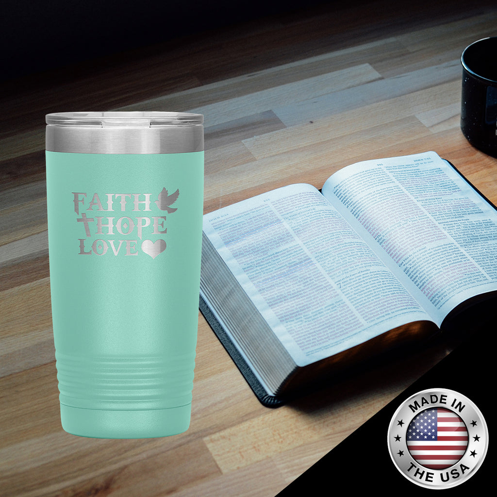 Christian Tumbler 20 Oz (Faith Hope Love)