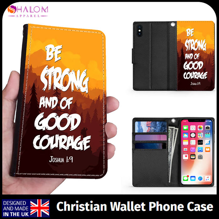 Wallet Phone Case (Samsung & Iphone) - Be Strong And Of Good Courage, Joshua 1:9