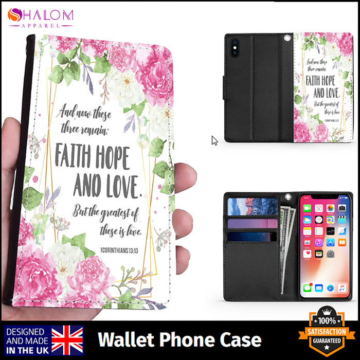 Wallet Phone Case (Samsung & Iphone) - Faith Hope Love - Scripture, Quotes, and Verse Phone Case