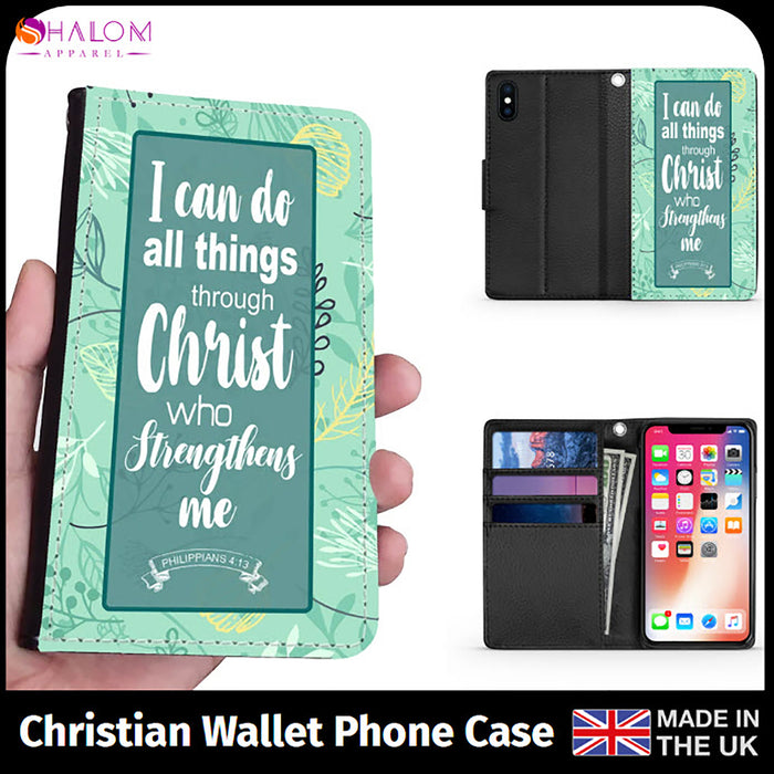 Wallet Phone Case (Iphone & Samsung) - I Can Do All Things Through Christ Who Strengthens Me (Philippians 4:13)
