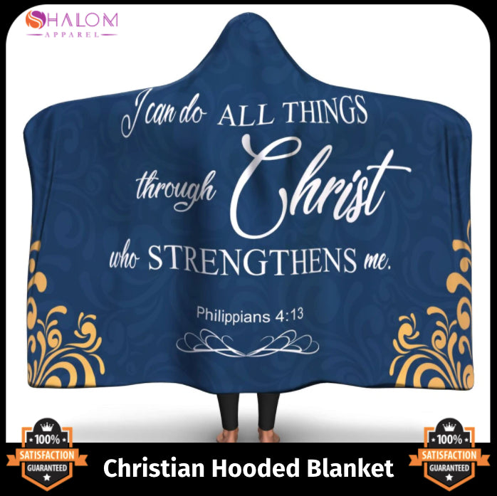 Christian Hooded Blanket - I Can Do All Things Through Christ Who Strengthens Me (Philippians 4:13)