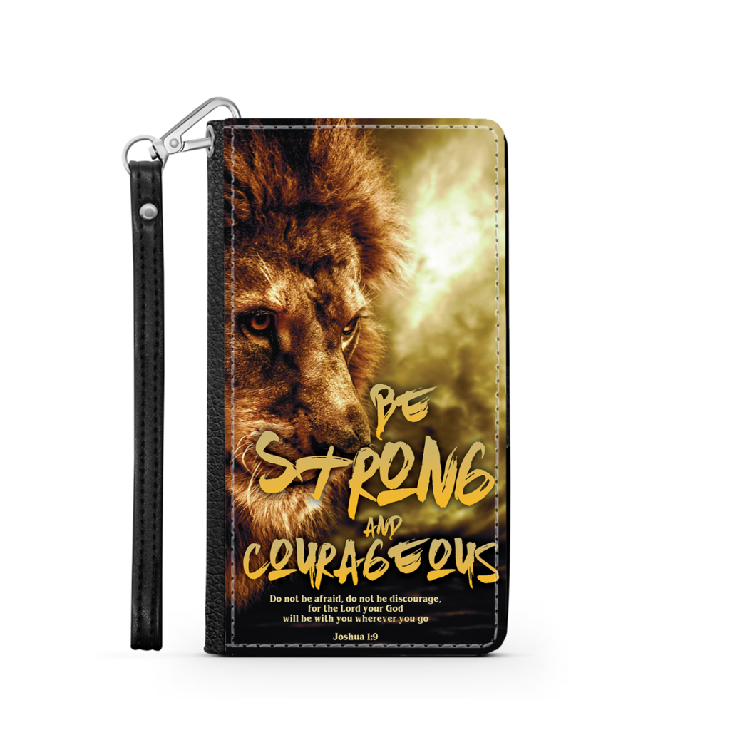 Wallet Phone Case (Iphone & Samsung) - Strong & Courageous