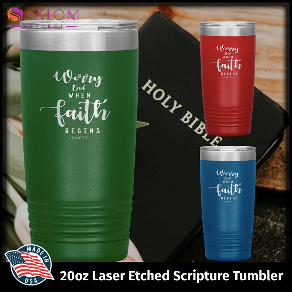 Worry Ends When Faith Begins 20oz Tumbler - Laser Etched Travel Mug Ideal for Christian Friends & Church Members