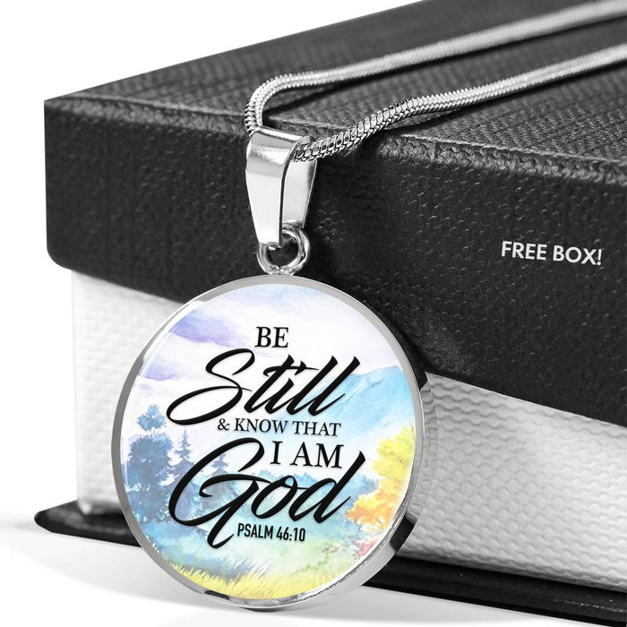 Circle Pendant Necklace (Christian Necklace - Be Still and Know that I Am God, Psalm 46:10)