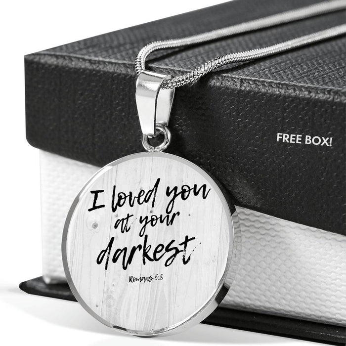 I Loved You @ Your Darkest Circle Necklace