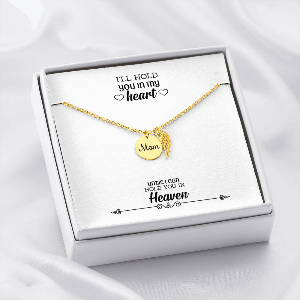 Mom Remembrance Necklace - I'll Hold You In My Heart