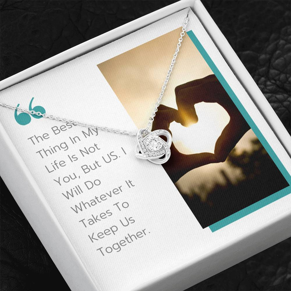 Love Knot Necklace (The Best Thing In Life Is US)