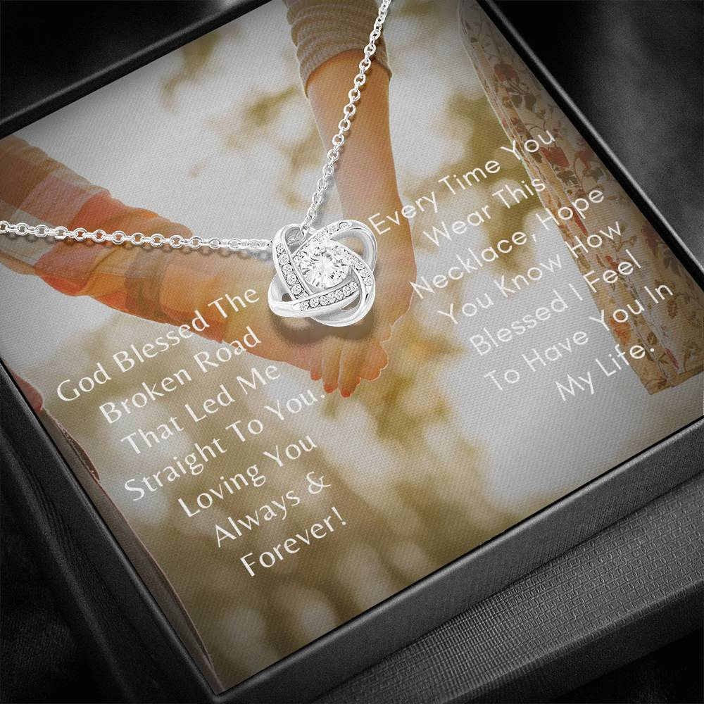 Love Knot Necklace (God Blessed The Broken Road That Led Me Straight To You)
